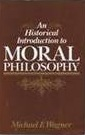An Historical Introduction to Moral Philosophy