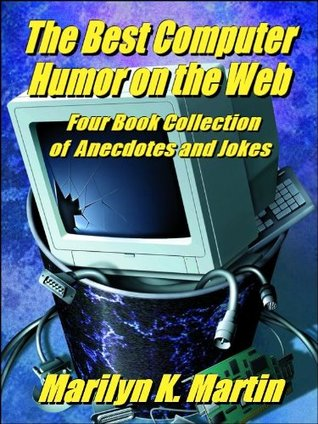The Best Computer and Internet Humor, Anecdotes, and Jokes Found on the Web