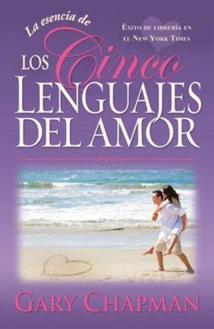 La Esencia De Los Cinco Lenguajes Del Amor The Heart Of The Five