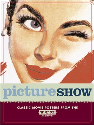 Picture Show: Classic Movie Posters from the TCM Archives