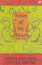 Sister of My Heart - Saudara Sehati by Chitra Banerjee Divakaruni