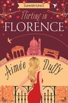 Flirting in Florence by Aimee Duffy