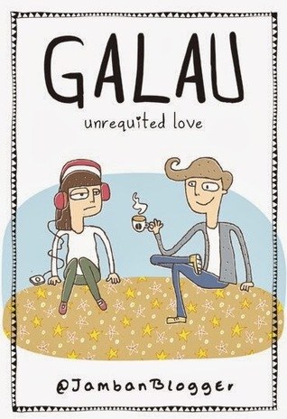 Galau: Unrequited Love
