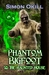 Phantom Bigfoot & The Haunt...