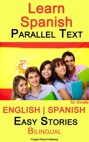 Learn Spanish - Parallel Text - Easy Stories (Bilingual, English - Spanish) Audiobook Included