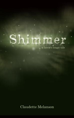 Shimmer:A Faerie's Tragic Tale