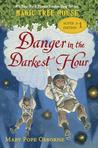 Danger in the Darkest Hour (Magic Tree House Super Edition #1)