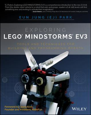 Exploring Lego Mindstorms Ev3: Tools and Techniques for Building ...