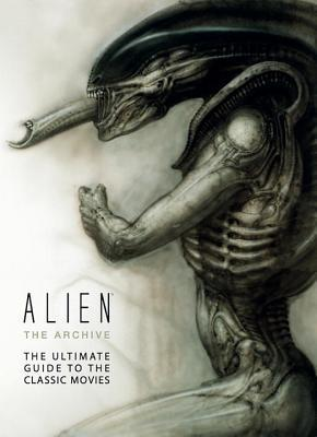 Alien: The Archive - The Ultimate Guide to the Classic Movies