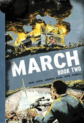 March: Book Two (March, #2) by John             Lewis