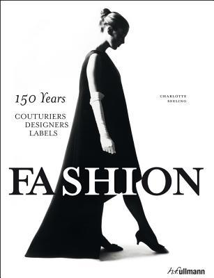 Fashion: 150 Years – Couturiers, Designers, Labels