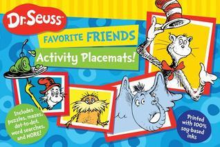 Dr. Seuss Favorite Friends Activity Placemats!: Includes puzzles, mazes, dot-to-dot, word searches, and more!