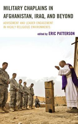 Military Chaplains in Afghanistan, Iraq, and Beyond: Advisement and Leader Engagement in Highly Religious Environments