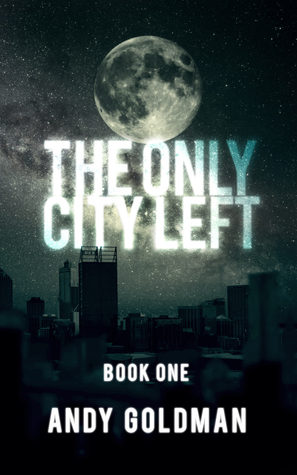 The Only City Left by Andy Goldman