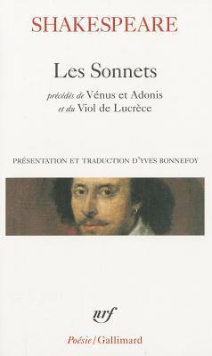 Les Sonnets ;Précédés De Vénus Et Adonis ; Le Viol De Lucrèce ; Phénix Et Colombe