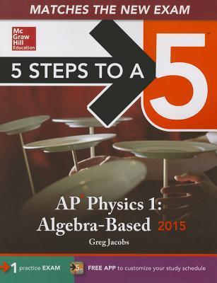 5 Steps to a 5 AP Physics 1: Algebra-Based