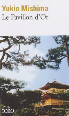Le Pavillon d'Or por Yukio Mishima
