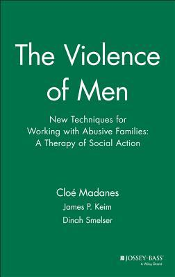The Violence of Men: New Techniques for Working with Abusive Families: A Therapy of Social Action