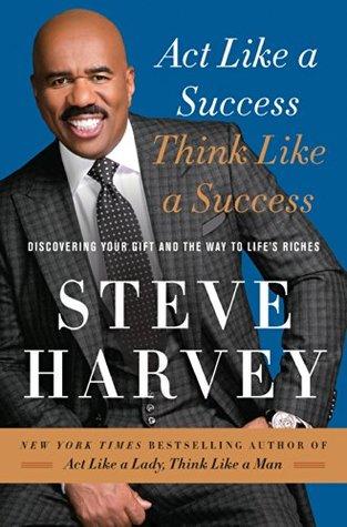 Act Like a Success, Think Like a Success by Steve  Harvey