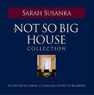 Not So Big House Coll-2cy by Sarah Susanka
