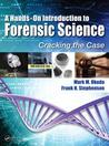 A Hands-On Introduction to Forensic Science: Cracking the Case