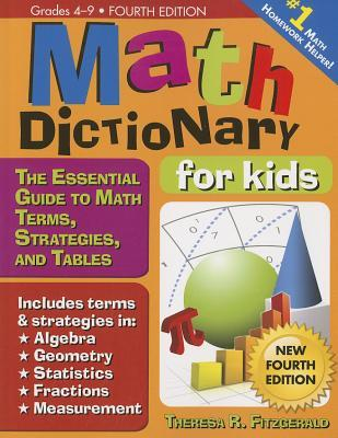 Math Dictionary for Kids: The Essential Guide to Math Terms, Strategies, and Tables, Grades 4-9