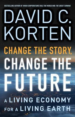 change-the-story-change-the-future-a-living-economy-for-a-living-earth