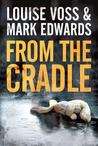 From the Cradle by Louise Voss