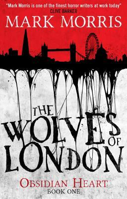 The Wolves of London (Obsidian Heart, #1)