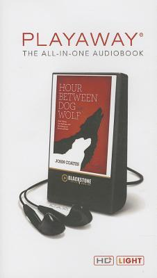 Ebook The Hour Between Dog and Wolf by John   Coates PDF!