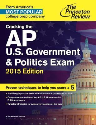 Cracking the AP U.S. Government & Politics Exam, 2015 Edition