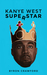 Kanye West Superstar by Byron  Crawford