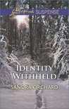 Identity Withheld by Sandra Orchard