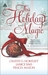 This Holiday Magic: A Gift from the Heart / Mine by Christmas / A Family for Christmas