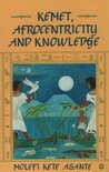 Kemet, Afrocentricity, and Knowledge