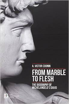 From Marble to Flesh. The Biography of Michelangelo's David