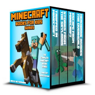 Minecraft Books for Kids: The Complete Minecraft Book Series (4 Minecraft Novels for Kids)