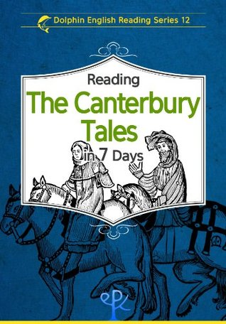 Reading The Canterbury Tales in 7 Days (Dolphin English Reading Series)