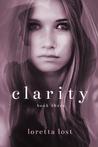 Clarity Book Three by Loretta Lost