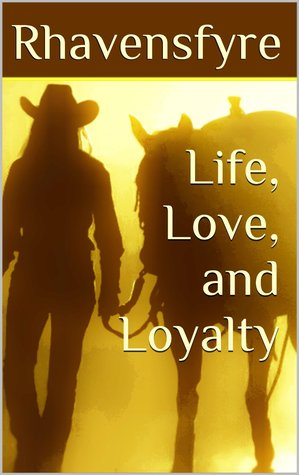 Life, Love, and Loyalty