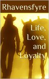 Life, Love, and Loyalty (Chase and Rowan, #3)