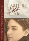 Capture Her Heart...