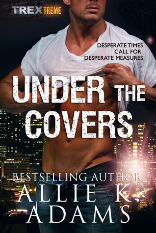 Under the Covers (TREX #5)