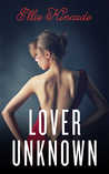 Lover Unknown by Ellie Kincade