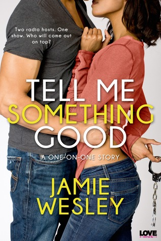 Tell Me Something Good (One-on-One, #1)