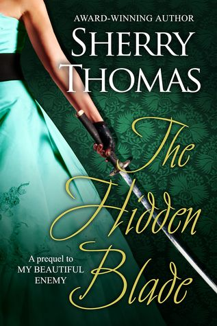 Cover of The Hidden Blade by Sherry Thomas c/o Sherry Thomas