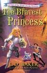 The Bravest Princess by E.D. Baker