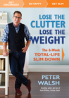 Lose the Clutter, Lose the Weight: The Six-Week Total-Life Slim Down