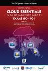 Certificação Cloud Essentials - Guia Preparatório Para o Exame CLO-001