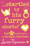 Startled by His Furry Shorts! by Louise Rennison